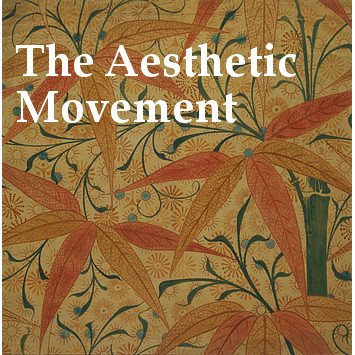 Late 19th Century The Aesthetic Movement Design History