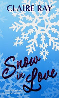 book cover of Snow in Love by Claire Ray