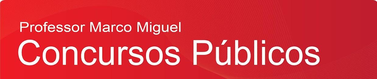 Marco Miguel -  Concursos Públicos