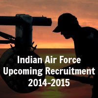 Indian Air Force Upcoming Recruitment 2014-2015