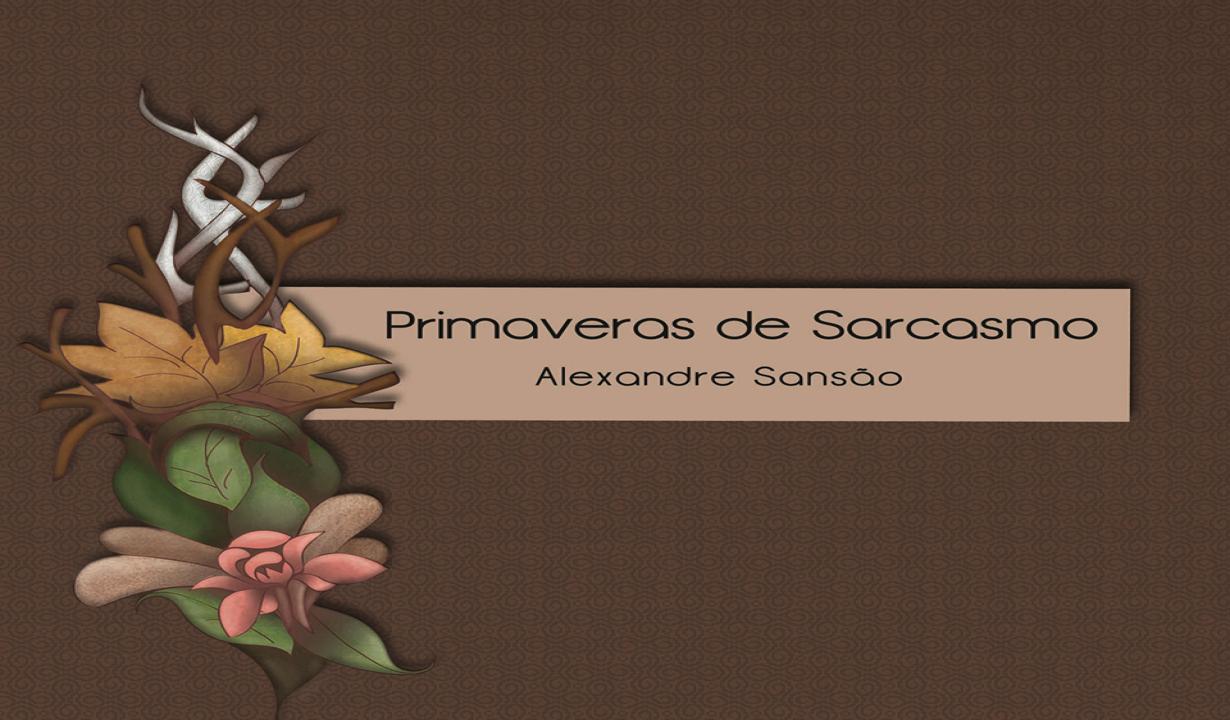 Primaveras de Sarcasmo
