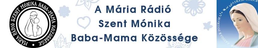 Mária Rádió Szent Mónika Baba-Mama Közössége