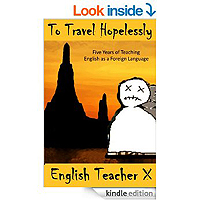 To Travel Hopelessly: Five Years of Teaching English as a Foreign Language