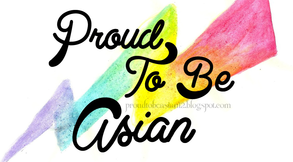 Proud To Be Asian