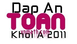 dap an de thi dai hoc mon toan khoi a nam 2011, dap an de thi toan khoi a nam 2011