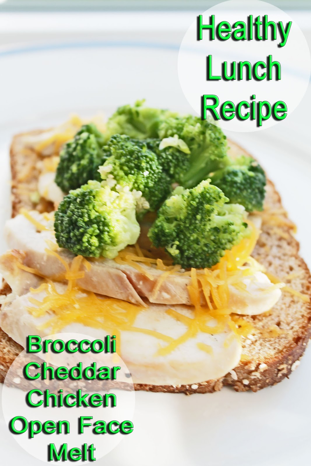 Healthy Lunch Recipe Broccoli Cheddar Chicken Open Face Melt Clean Eating