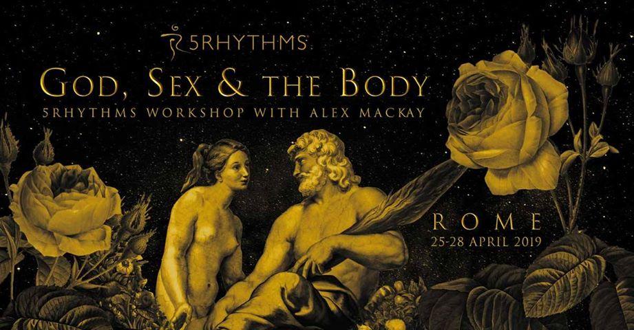 GOD,SEX & THE BODY A ROMA !!