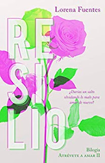 Resilio (Atrevete a Amar 2)- Lorena Fuentes