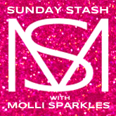 Sunday Stash with Molli Sparkles
