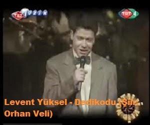 Levent Yüksel - Dedikodu (Şiir: Orhan Veli)