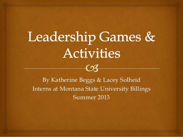 http://fr.slideshare.net/lsolheid/leadership-games-and-activities