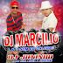 [CD] Dj Marcilio & Dj Juninho - Promocional de Julho Agosto - 2014