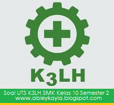 50 Soal UTS K3LH SMK Kelas 10 Semester 2/Genap