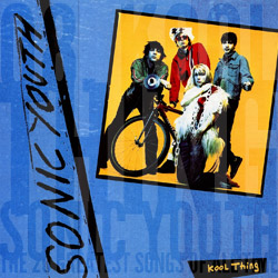 The 20 Greatest Songs Of All Time: 08. Kool Thing (Sonic Youth, 1990)