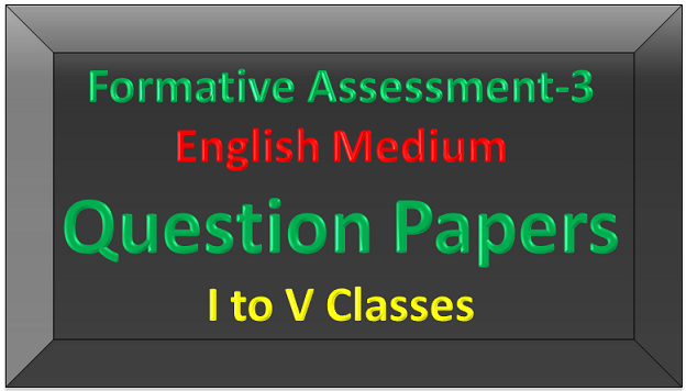 I to V (Primary) Classes FA3 Question Papers (EM) (www.naabadi.org)