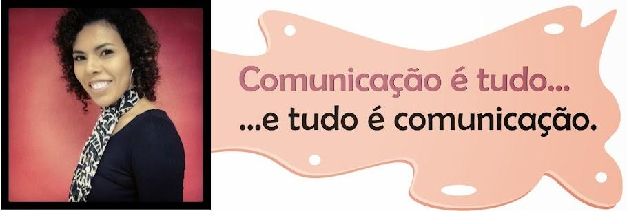 Comunicação é tudo