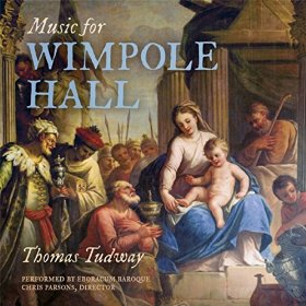 Thomas Tudway - Music for Wimpole Hall - Eboracum Baroque
