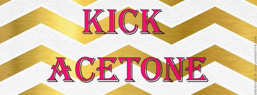 Kick Acetone