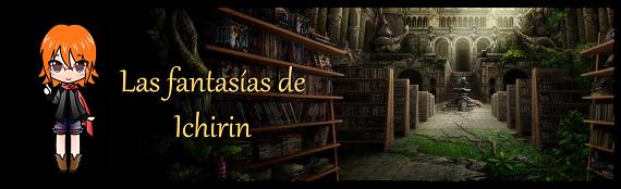 Cabecera del blog Las Fantasias de Ichirin
