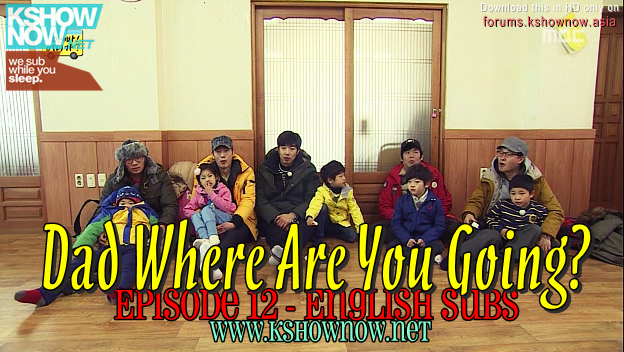 Dad, Where Are You Going? Ep.12