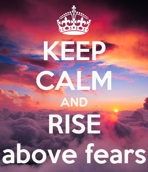 Rise Above Fears & Live Your Dreams image