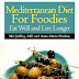 Mediterranean Diet For Foodies - Free Kindle Non-Fiction