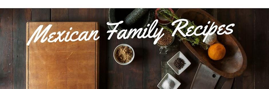 Mexican Family Recipes