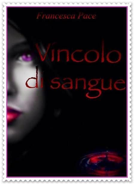 Vincolo di Sangue di Francesca Pace