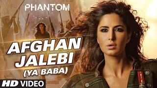 Afghan Jalebi (Ya Baba) Song | Phantom 2015 | Saif Ali Khan, Katrina Kaif