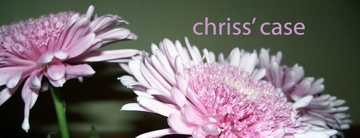 Chriss' Case