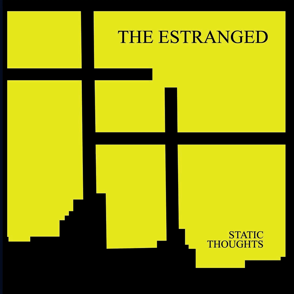 The Estranged Static Thoughts