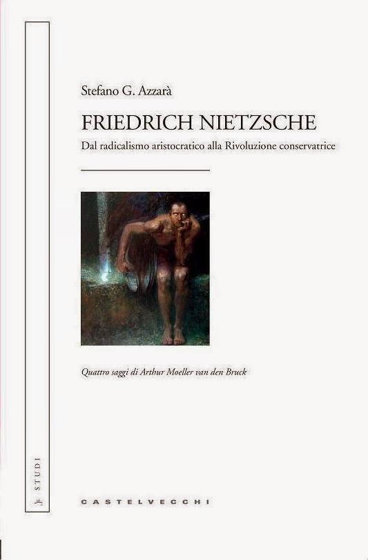 S.G. Azzarà: Friedrich Nietzsche dal radicalismo aristocratico alla Rivoluzione conservatrice