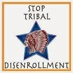STOP TRIBAL DISENROLLMENT