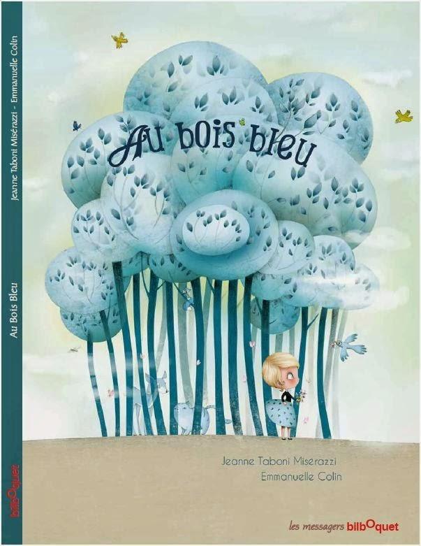http://itzamna-librairie.blogspot.fr/2014/01/au-bois-bleu-jeanne-taboni-miserazzi.html