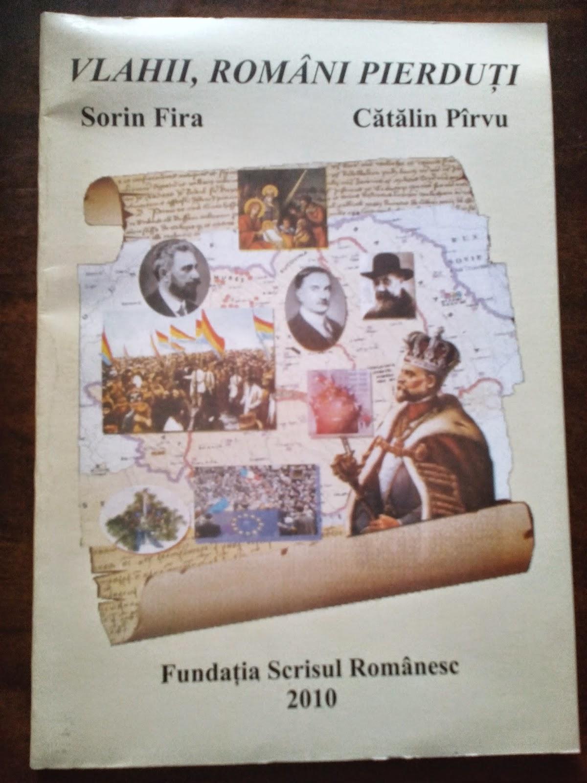 Fundatia Scrisul Romanesc - Sorin Fira, Catalin Pirvu - Vlahii, romani pierduti