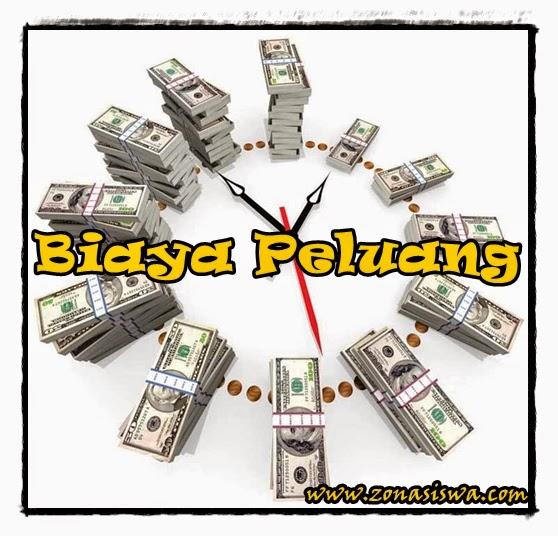 Biaya Peluang (Opportunity Cost) | www.zonasiswa.com
