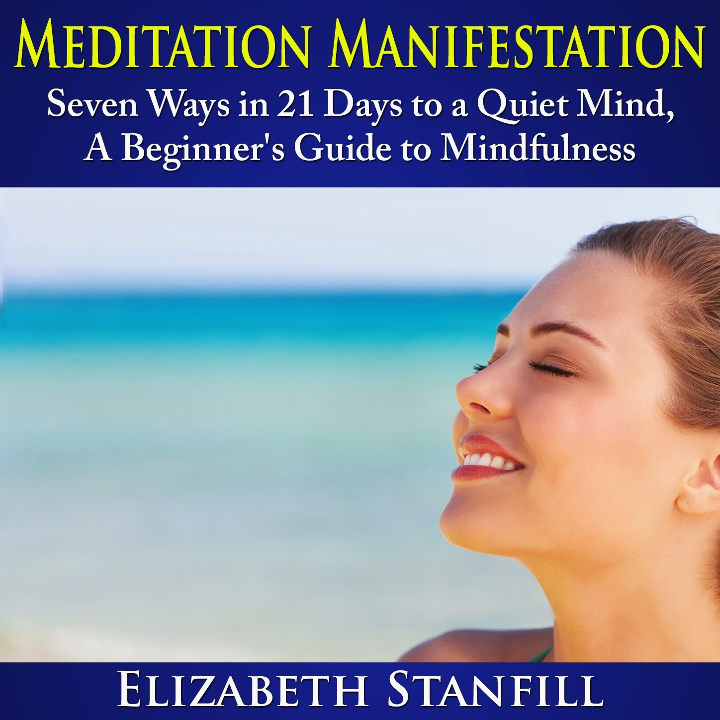 meditation manifestation, quiet your mind