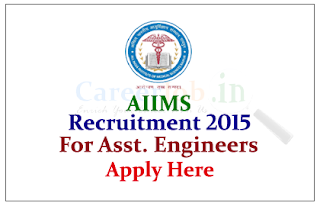 All India Institute of Medical Sciences (AIIMS) Recruitment 2015 for the Post of Assistant Engineer