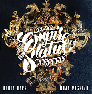 Muja Messiah + Bobby Raps = Empire Status