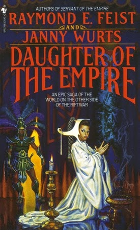 Daughter of the Empire (Riftwar Cycle: The Empire Trilogy #1) by Raymond E. Feist, Janny Wurts