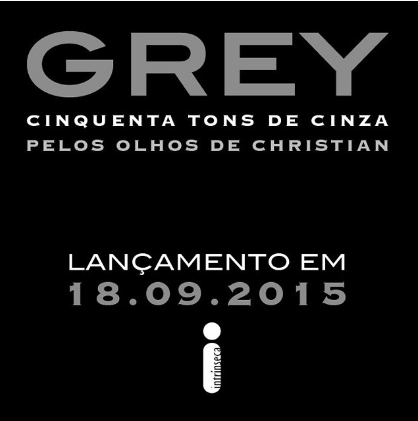 Paixo por livros grey cinquenta tons de cinza pelos olhos de lanamento de grey pelo mundo fandeluxe Choice Image