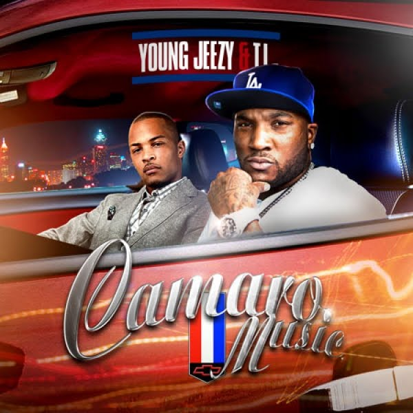 Young Jeezy And T.I. - Camaro Music (2012)