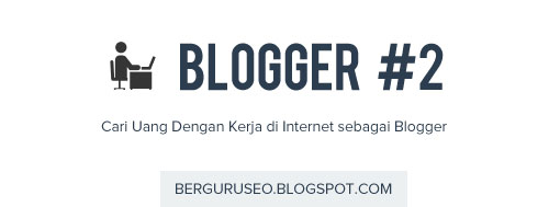 Cara Mencari Uang Dengan Kerja di Internet sebagai Blogger