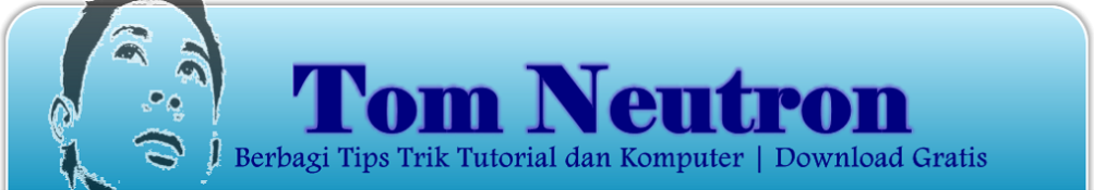 Tutorial  dan Tips Trik Komputer