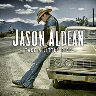 Jason Aldean &#8211; Take a Little Ride Lyrics | Letras | Lirik | Tekst | Text | Testo | Paroles - Source: musicjuzz.blogspot.com