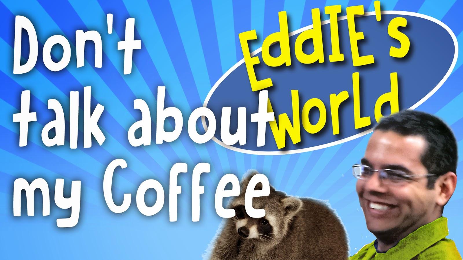 Eddie's World