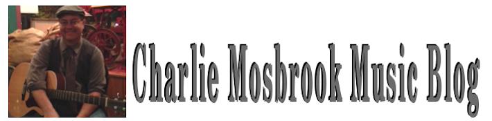 Charlie Mosbrook Music Blog