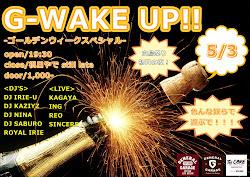 G-WAKE UP!!