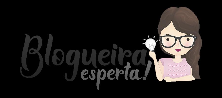 Blogueira Esperta - Design e dicas para blogs!