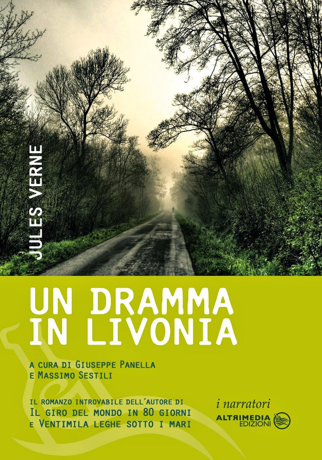 Jules Verne, Un dramma in Livonia, a cura di Massimo Sestili e Giuseppe Panella, Altrimedia.